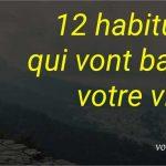 Votre vie va totalement changer avec ces 12 habitudes !
