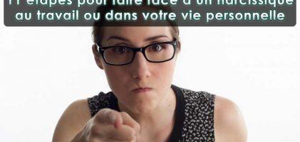 Comment faire face à un narcissique au travail ou dans votre vie personnelle